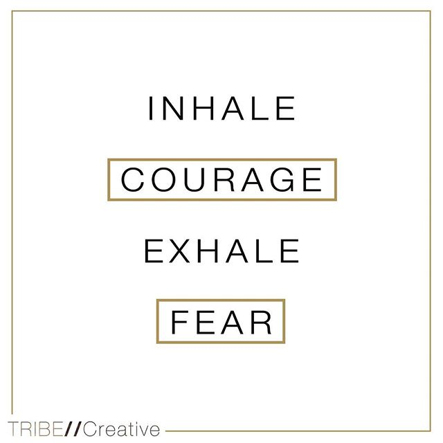 Courage   Fear #fearless #wednesdaywisdom #empoweredtribe