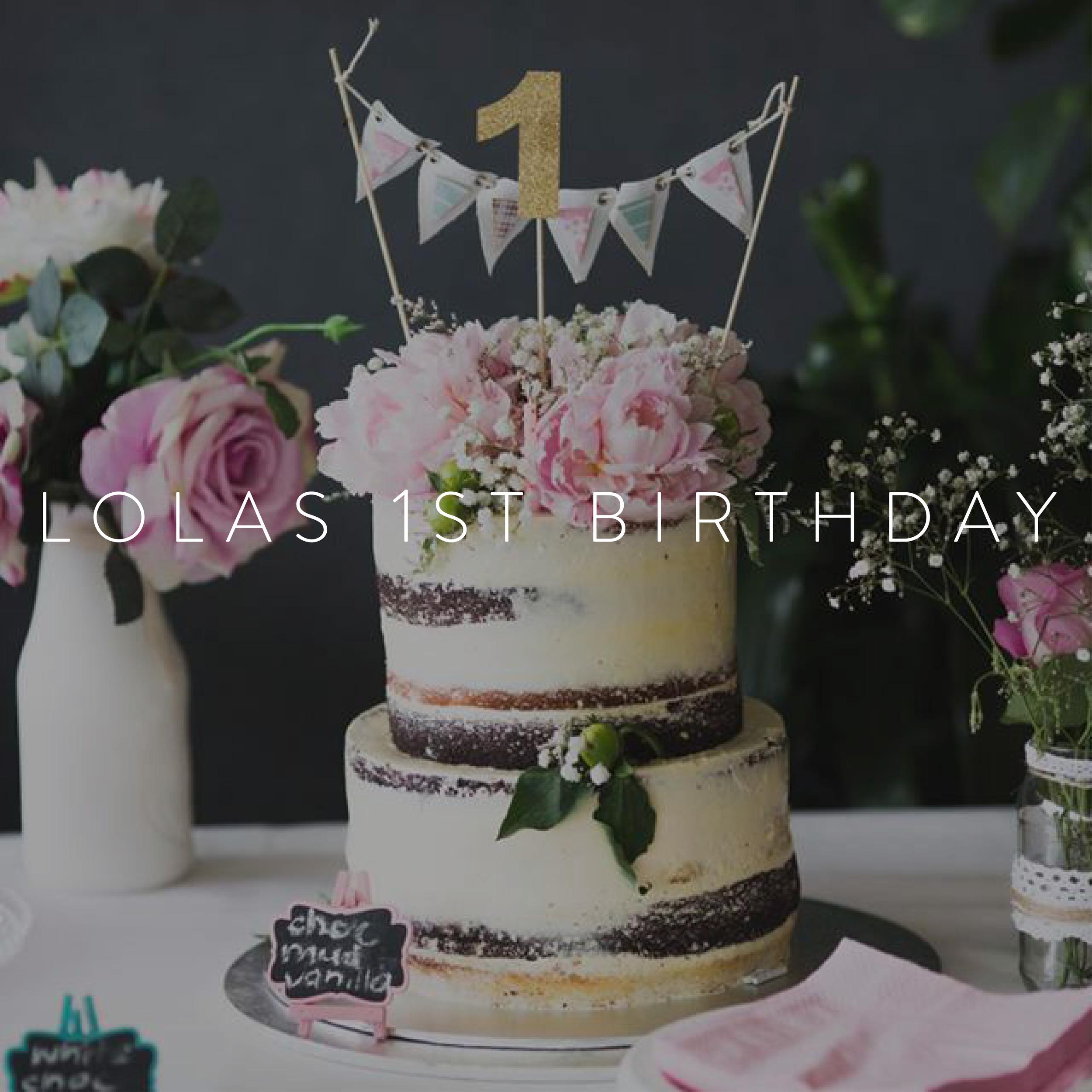 LOLAS FIRST BIRTHDAY