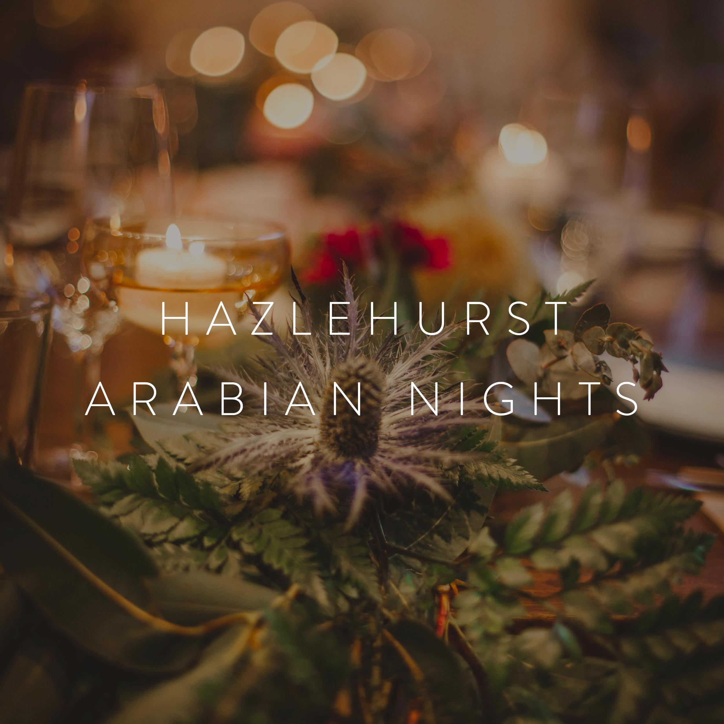 Hazlehurst Arabian Nights
