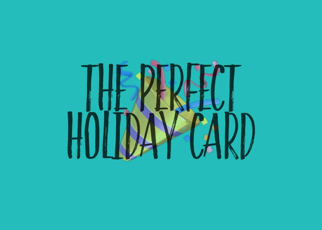 perfect holiday card.jpg