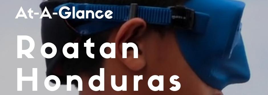 Roatan At-A-Glance