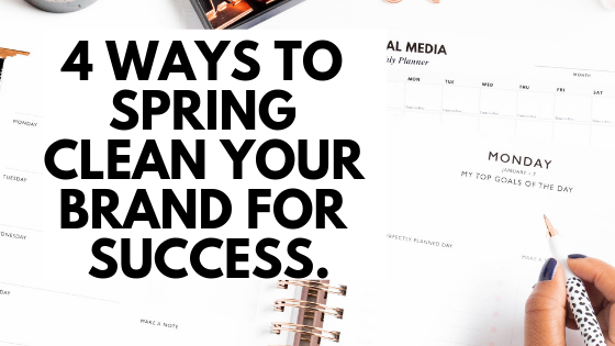 4 Ways to Spring Clean Your Brand for Success..png