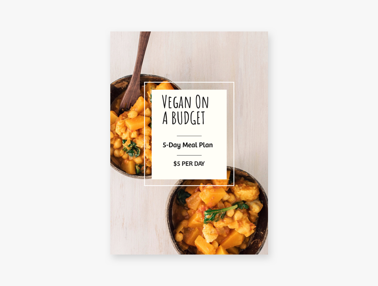 Vegan on a Budget, 5-day Meal Plan  Available on  Gumroad