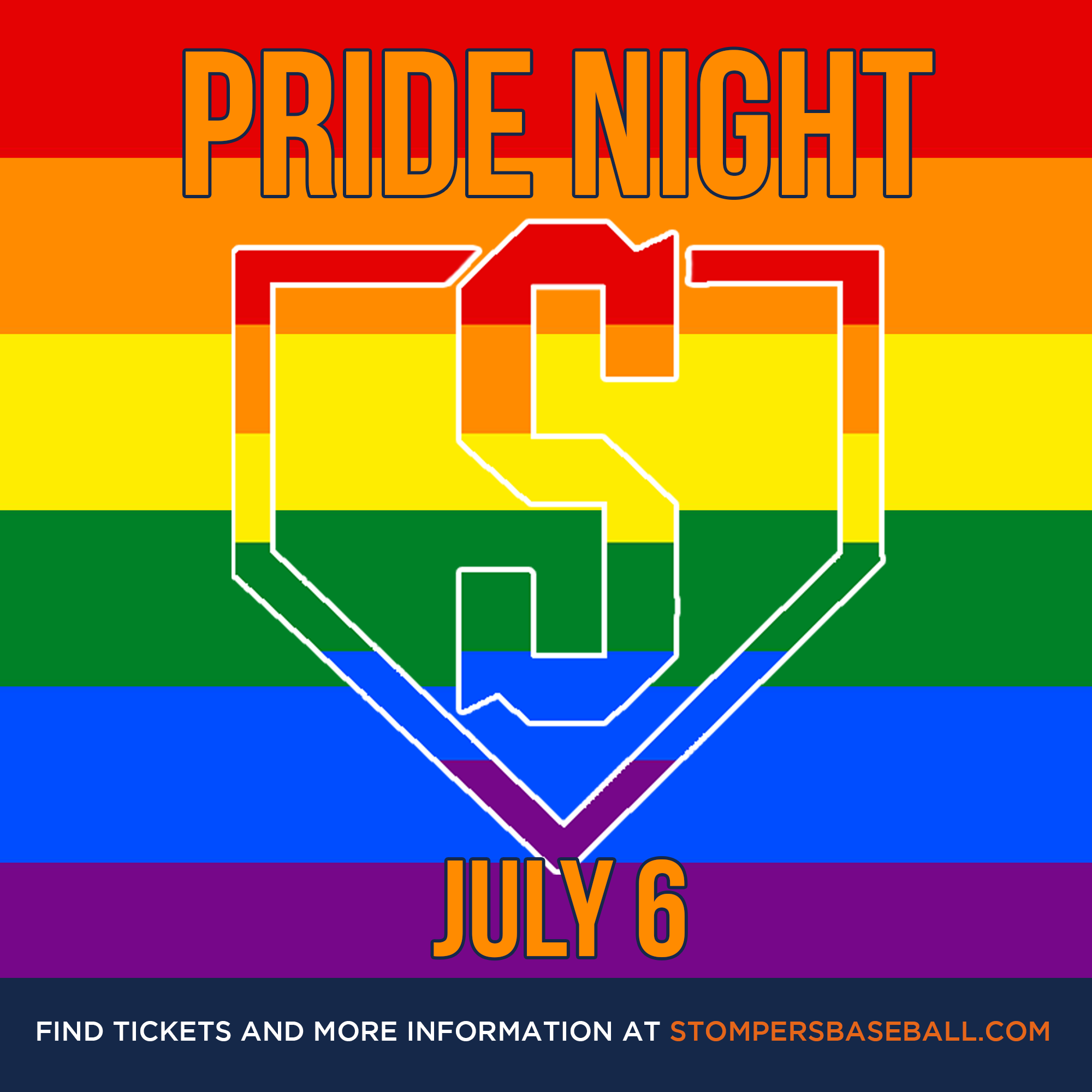 July 6: Pride Night - Come out and show your support for the LGBTQIA+ community and cheer on the Stompers at our fifth annual Pride Night at the ballpark!