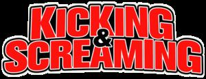 Kicking+&+Screaming.png