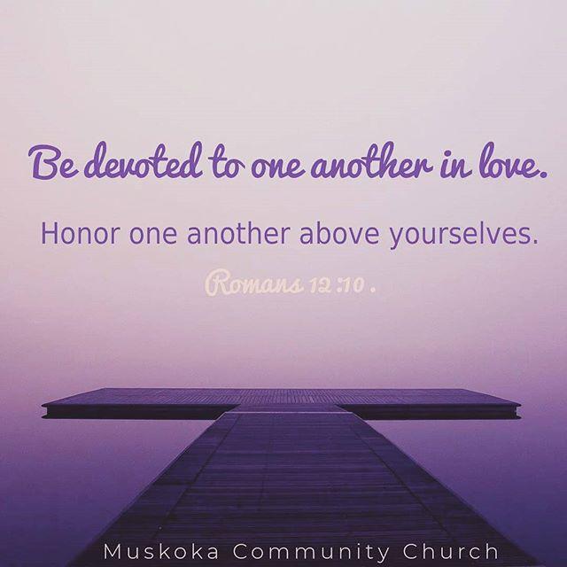 #Romans12v10 #muskokacommunitychurch