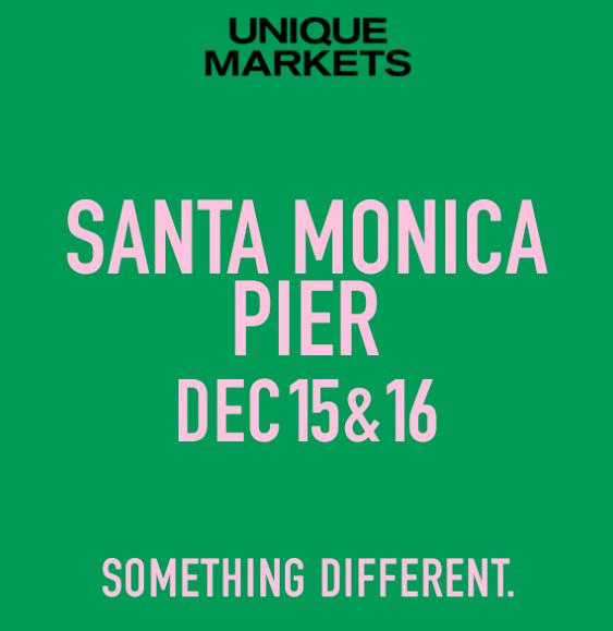 Unique Markets   Holiday Market  Santa Monica Pier Santa Monica, CA  December 15-16 2018