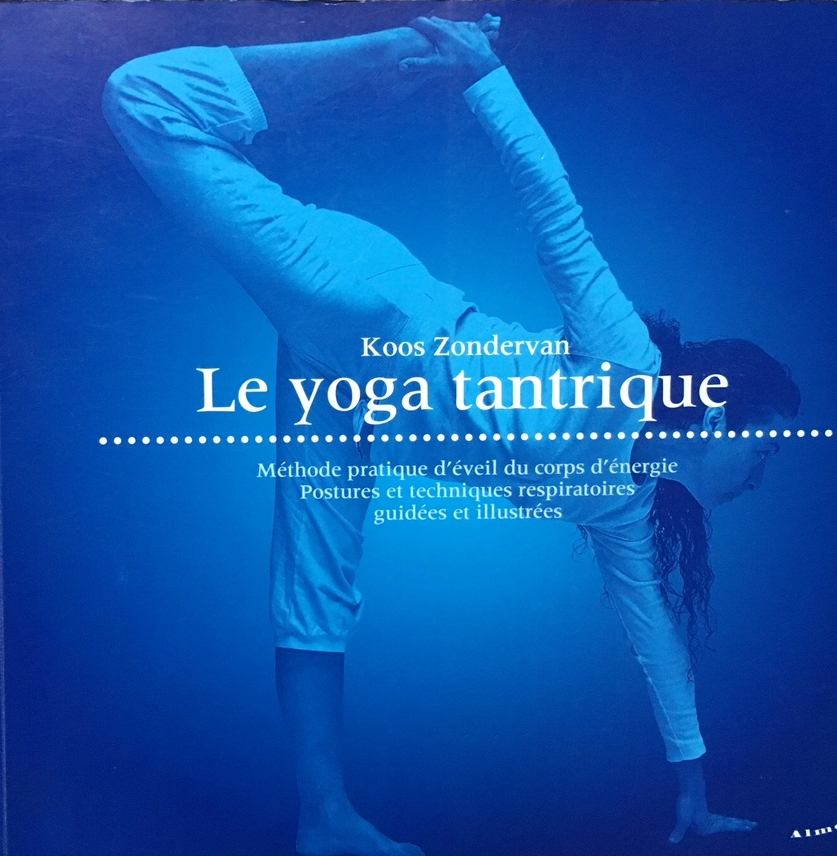 Le Yoga Tantrique   Koos Zondervan 2010