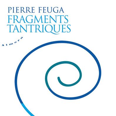 Fragments tantriques   Pierre Feuga