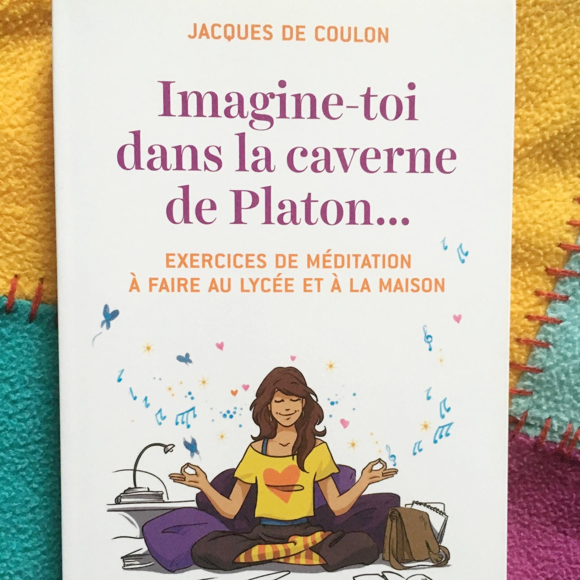 Imagine-toi dans la caverne de Platon   Jacques coulon