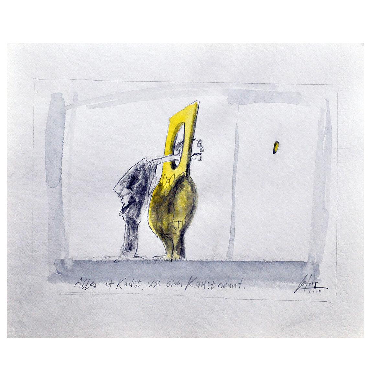 Alles ist Kunst, was sich Kunst nennt, 2010, Mischtechnik auf Zeichenpapier, 22 x 15 cm, ohne Rahmen