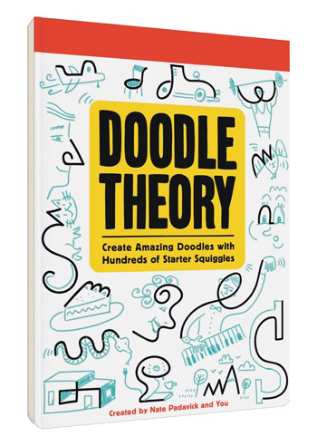 The  Doodle Theory  pad  by Nate Padavick, published by  Chronicle Books . ($12.95 value)