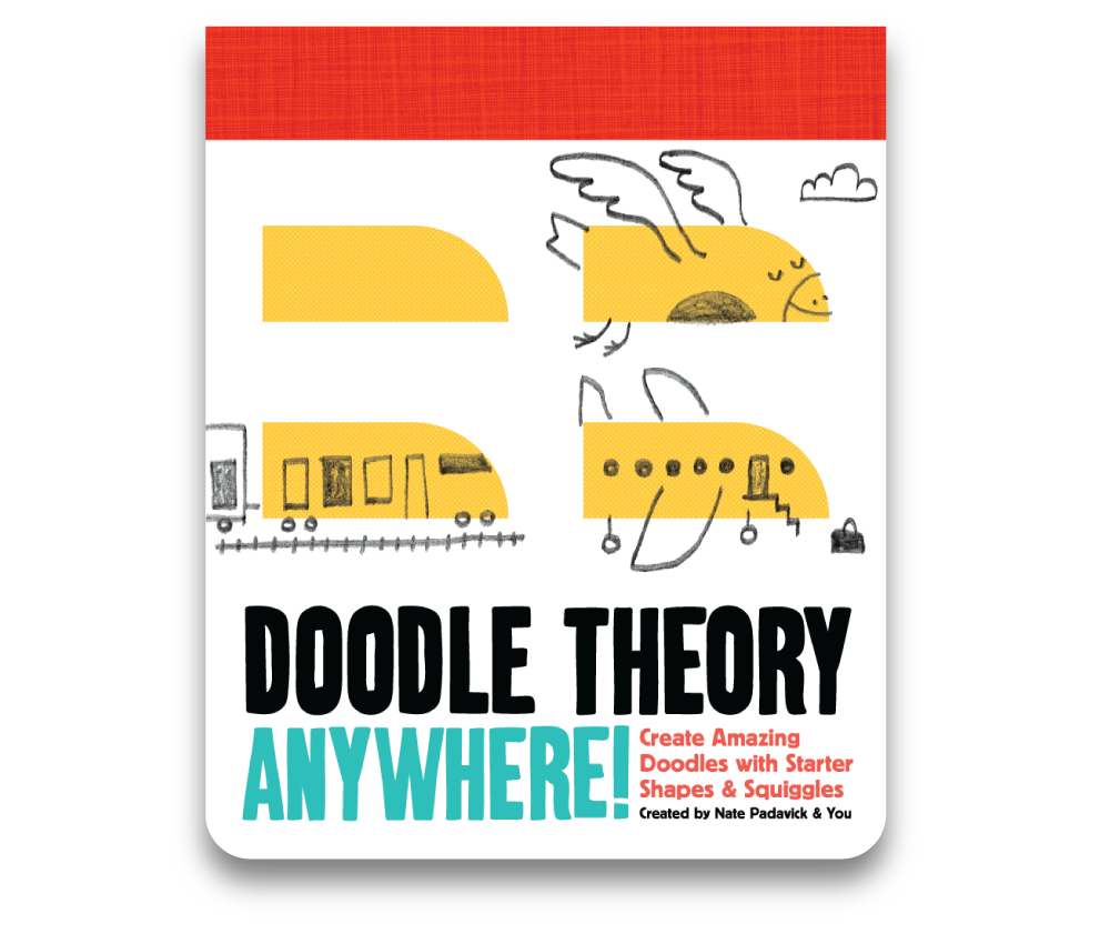 Doodle Theory Anywhere! by Nate Padavick