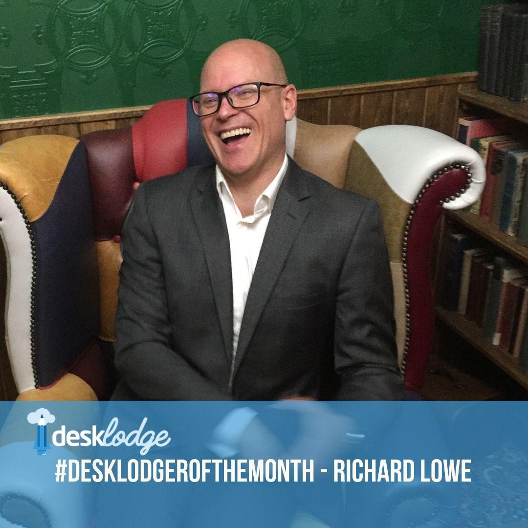DeskLodger of the Month - Richard Lowe - DESKLODGE HOUSE