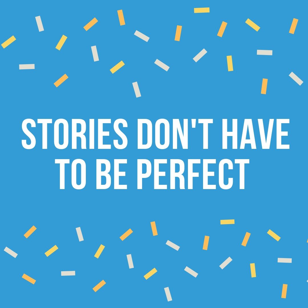 stories dont have to be perfect.jpg
