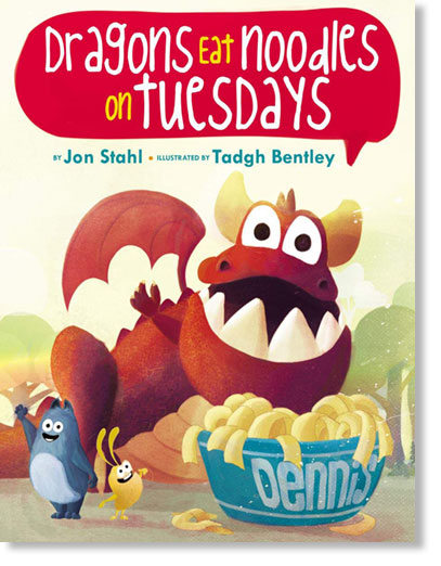 Dragons Eat Noodles on Tuesdays.  By Jon Stahl. Illustrated by Tadgh Bentley March 2019. 40p. Scholastic Books.