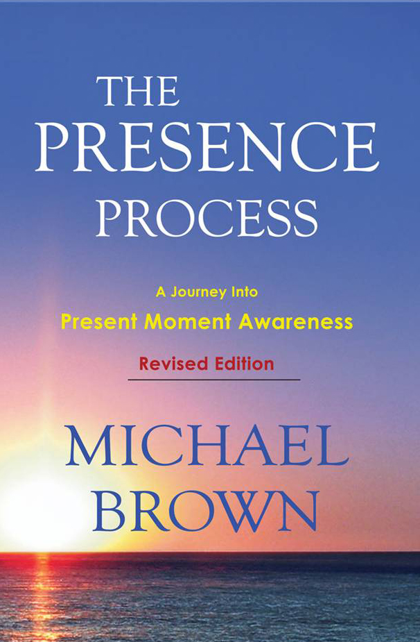 THE PRESENCE PROCESS  Michael Brown