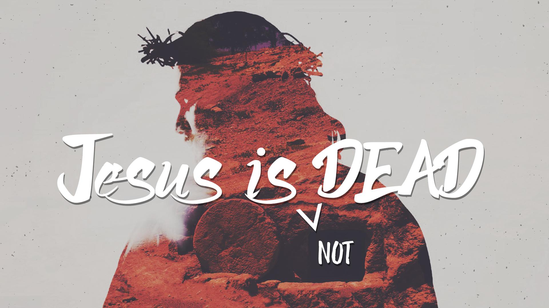 Jesus is DEAD_option 4.jpg