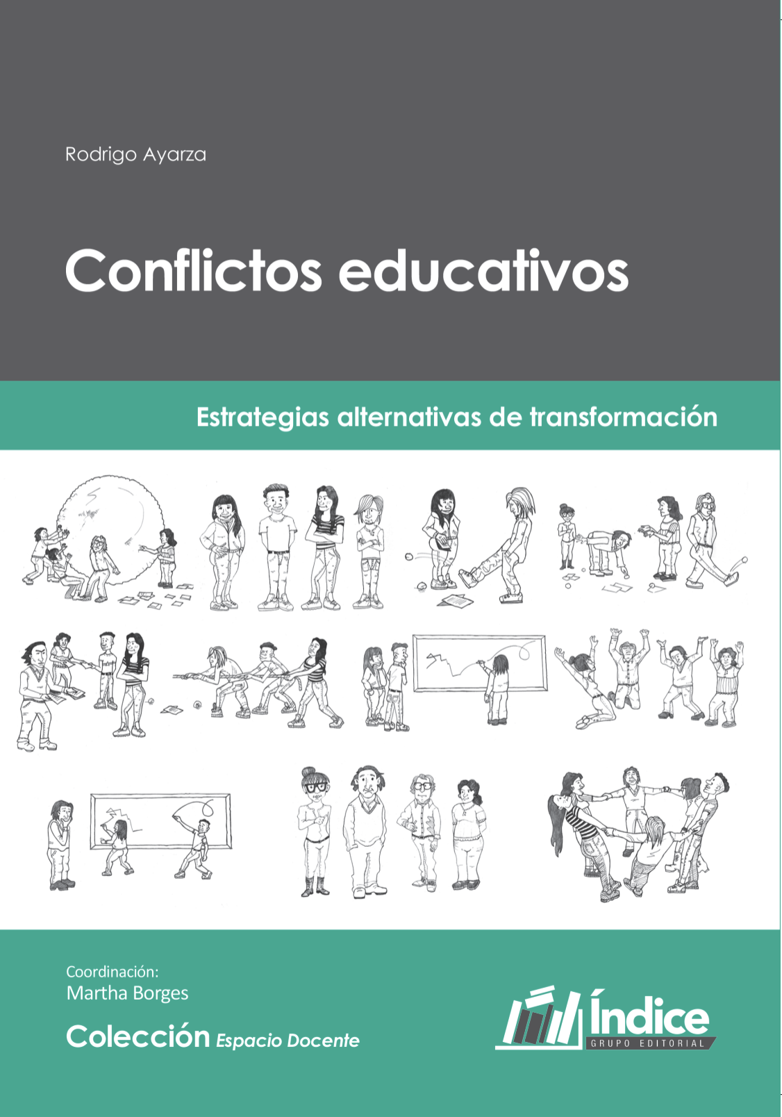 Estrategias que pueden utilizar los docentes de todas las áreas y niveles, equipos de dirección, en la búsqueda de soluciones. - Cuando importa consolidar el cuidado de la convivencia.