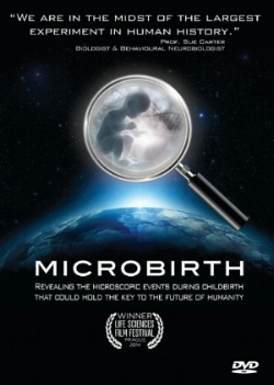 Microbirth: This award winning documentary contains the latest research on the origins of the microbiome; and how microscopic events that take place during childbirth have lifelong consequences for the health of our children. It features interviews and research from leading professors from around the world.