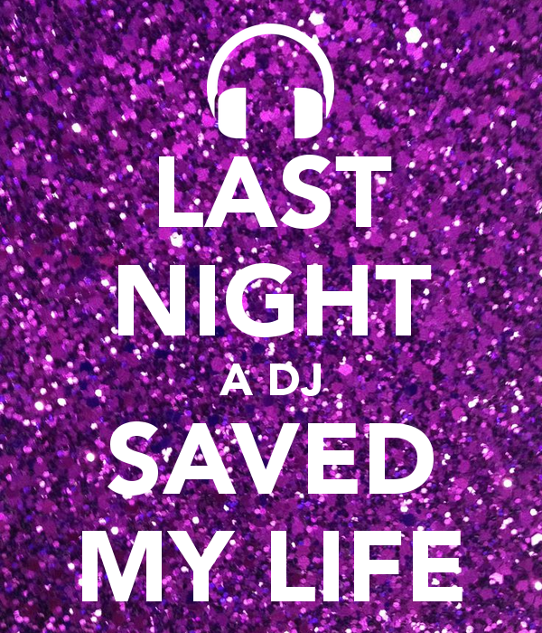 last-night-a-dj-saved-my-life-6.png