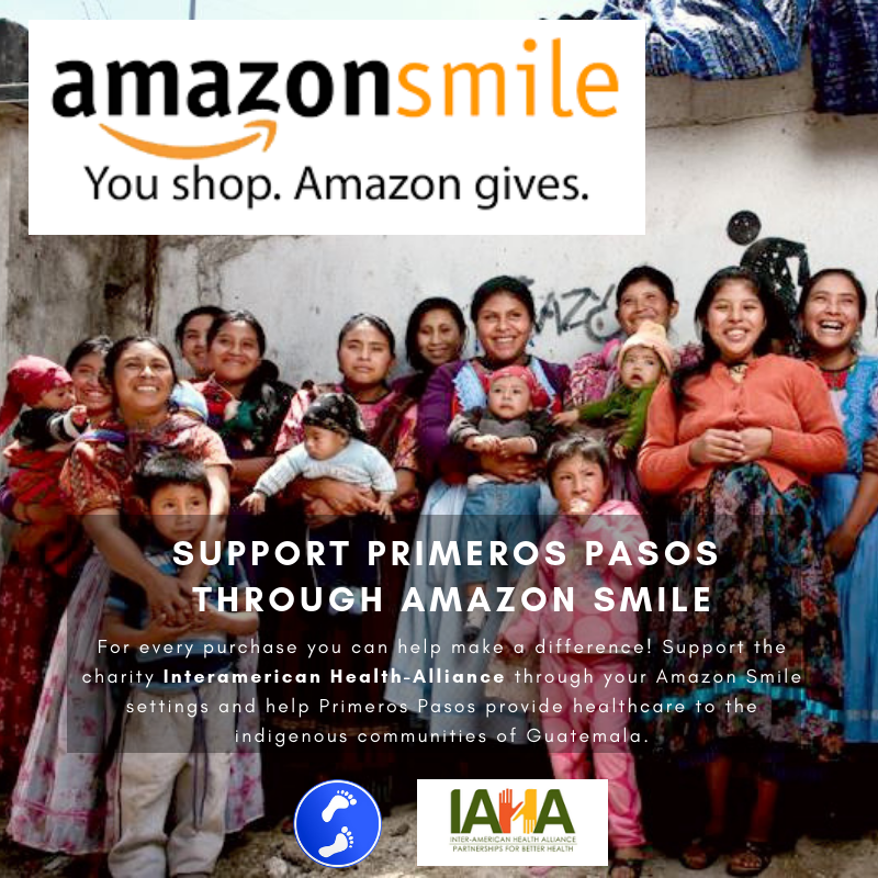 Amazon Smile - When you shop on Amazon Smile, 0.5% of the purchase price will be donated to the Inter-American Health Alliance and go towards bringing healthcare to the indigenous communities of Guatemala.