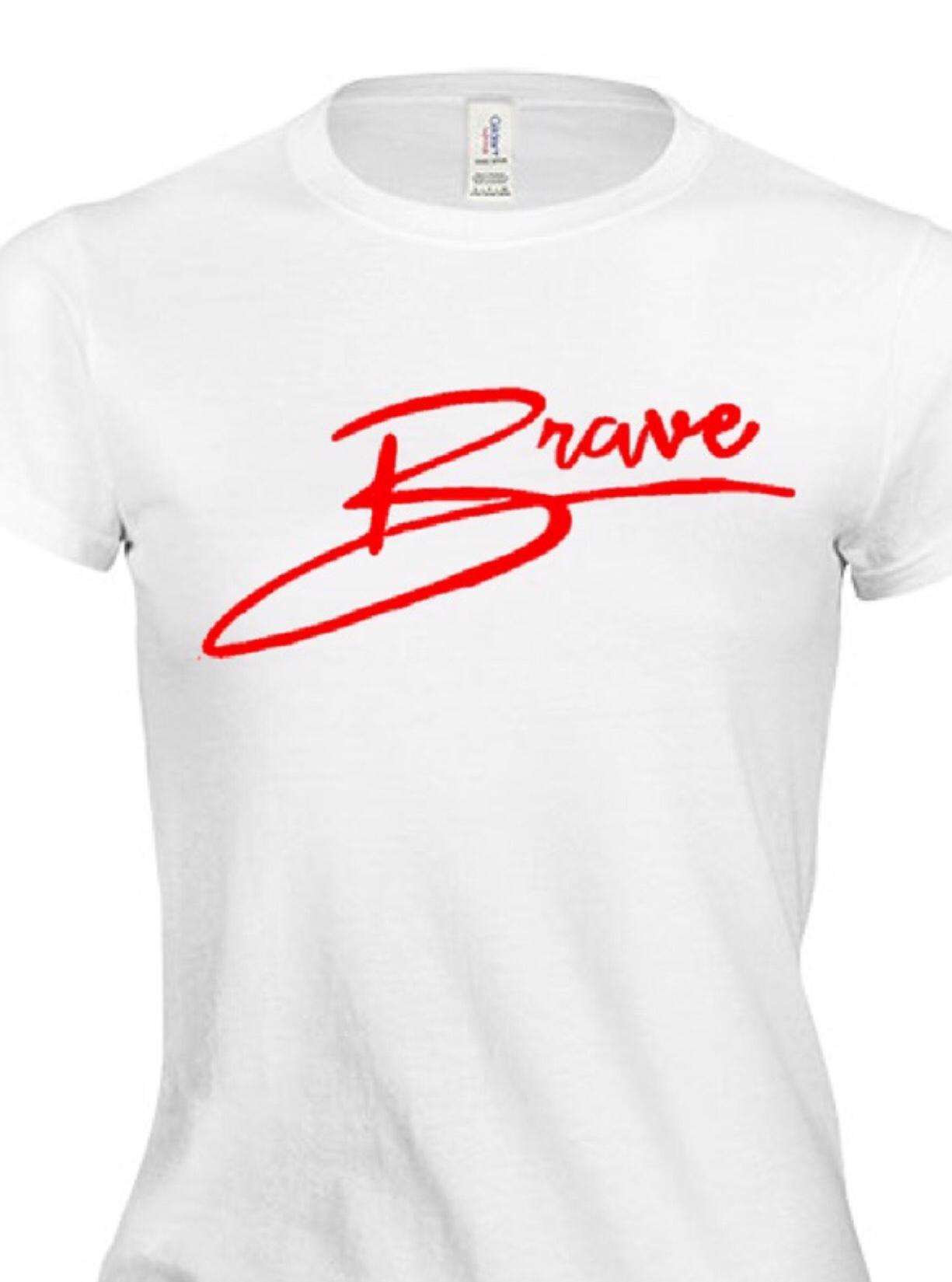 BRAVE T-SHIRT - (RED, BLACK, BLUE & PINK)$20