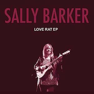Sally Barker EP -Love Rat