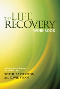 The Life Recovery Workbook: A Biblical Guide Through the 12 Steps  Stephen Arterburn, David Stoop