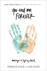 You and Me Forever  Francis Chan & Lisa Chan