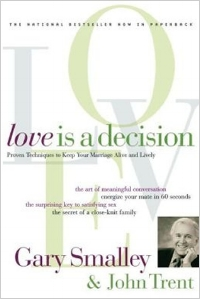 Love is a Decision  Gary Smalley & John Trent