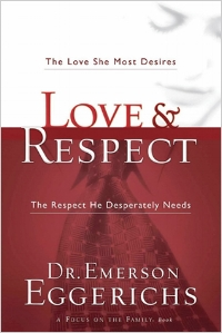 Love and Respect  Dr. Emerson Eggerichs