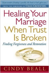 Healing Your Marriage When Trust is Broken  Cindy Beall