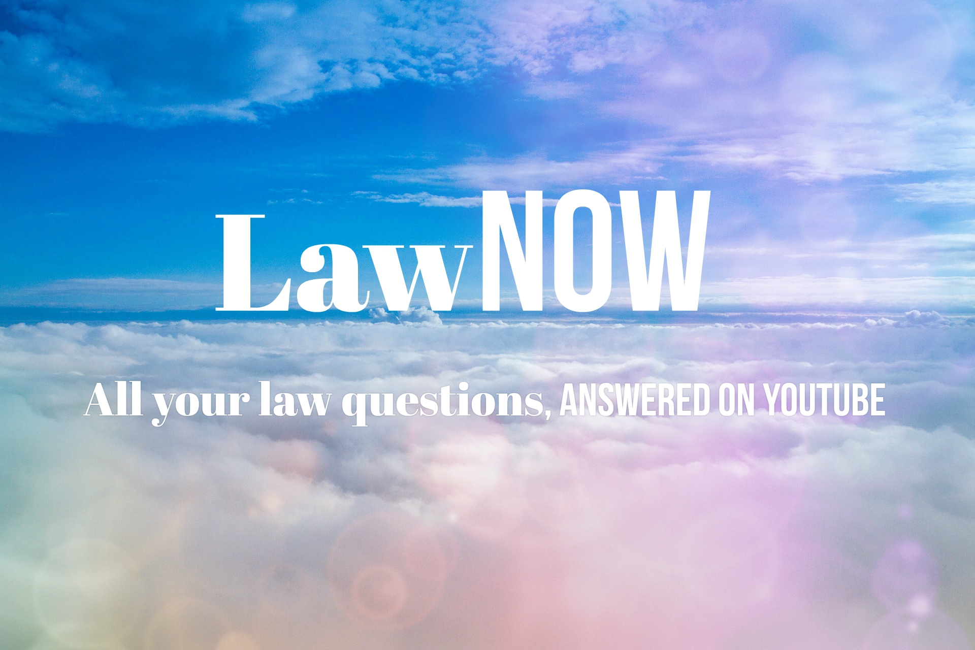 L AWNOW, Founder - 2017  LawNOW is a youtube channel that answers your legal questions. One legal issue is covered each episode with real-world examples.