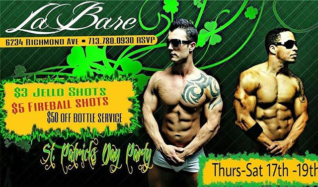 We are having an IRISH WEEKEND!!! SHOT SPECIALS/ BOTTLE SPECIALS /NO COVER WITH RODEO TICKET STUBS! !Crazy resv.. make yours now at LABARE.COM or 713.780.0930