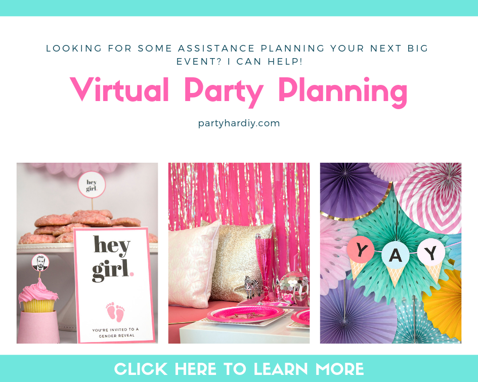 Pssst. Looking for some assistance planning your next big event? I can help! Visit my virtual party planning services page for more info and pricing.