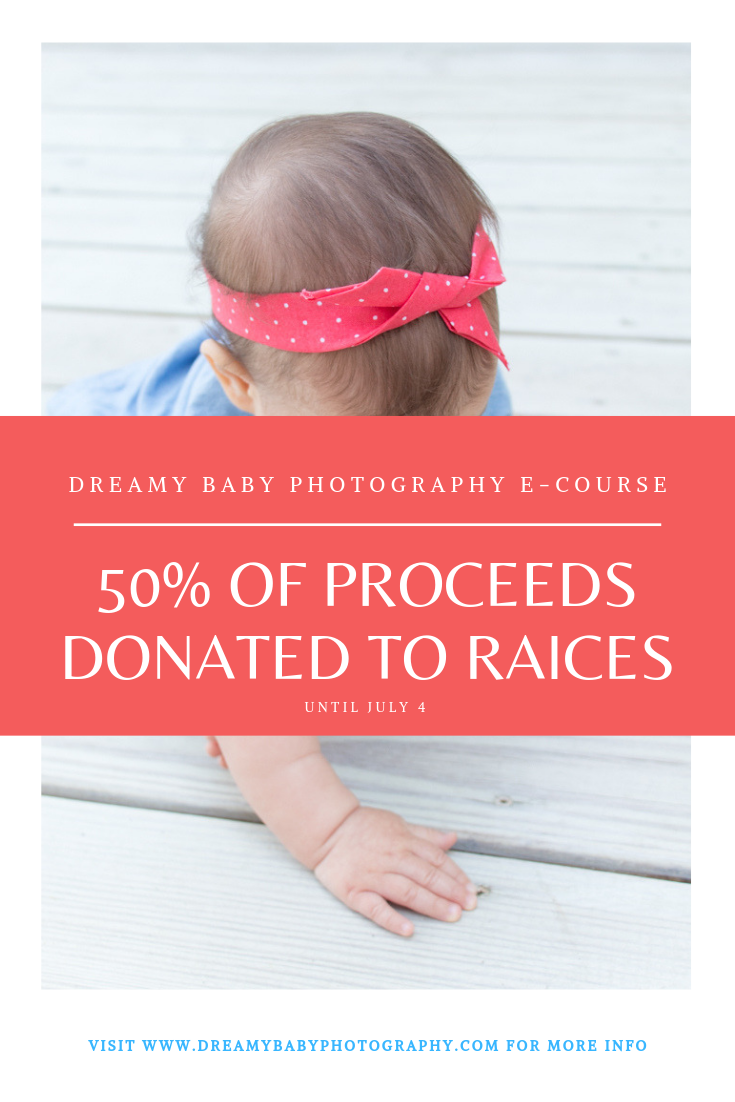 From today until July 4, I'll be donating $20 from each sale of my Dreamy Baby Photography course to RAICES. By enrolling, you'll not only be able to learn to take photos of your own baby, but be able to help a mother reunite with hers. That's a donation of over 50% of the proceeds. I created this course with the dream of helping mothers. By donating, together we'll be able to help the mothers that need it the most.