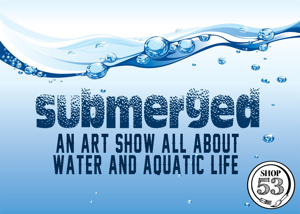 SUBMERGED SHOW SPRING 2018