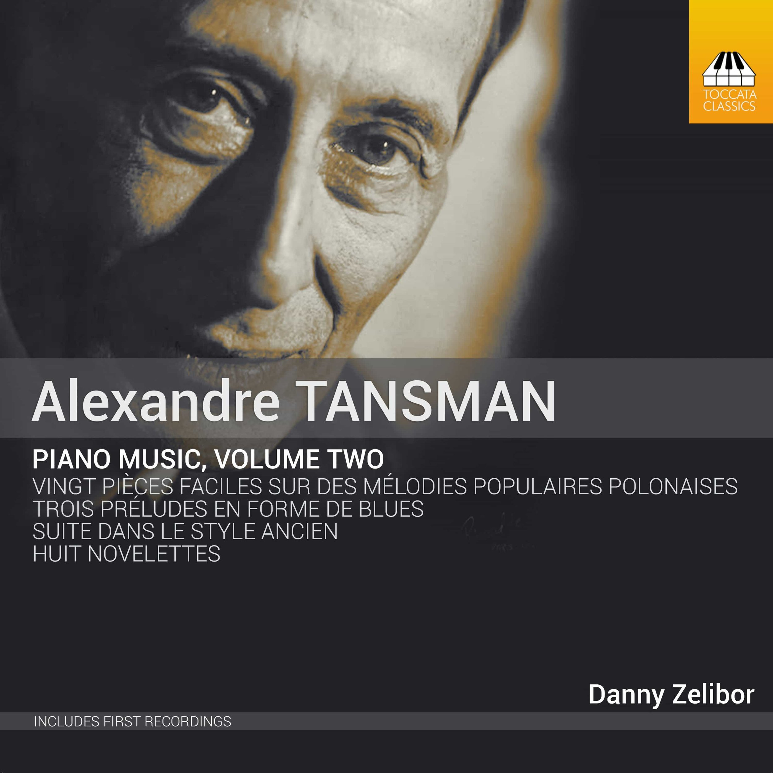 ALEXANDRE TANSMAN: PIANO MUSIC, VOLUME TWO ON TOCCATA CLASSICS - The second in a multi-volume survey of Tansman's piano music, this album contains world premiere recordings and illustrates his mastery of a wide variety of musical genres. From Neo-Baroque to blues and French style to Polish folk music, Tansman's personality is on full display here.Purchase: Toccata Classics | Apple Music | Amazon