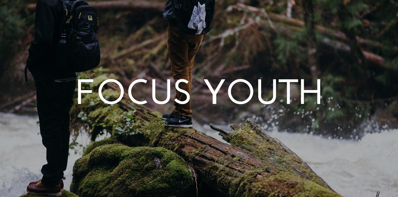 Focus Youth || Grades 6-12