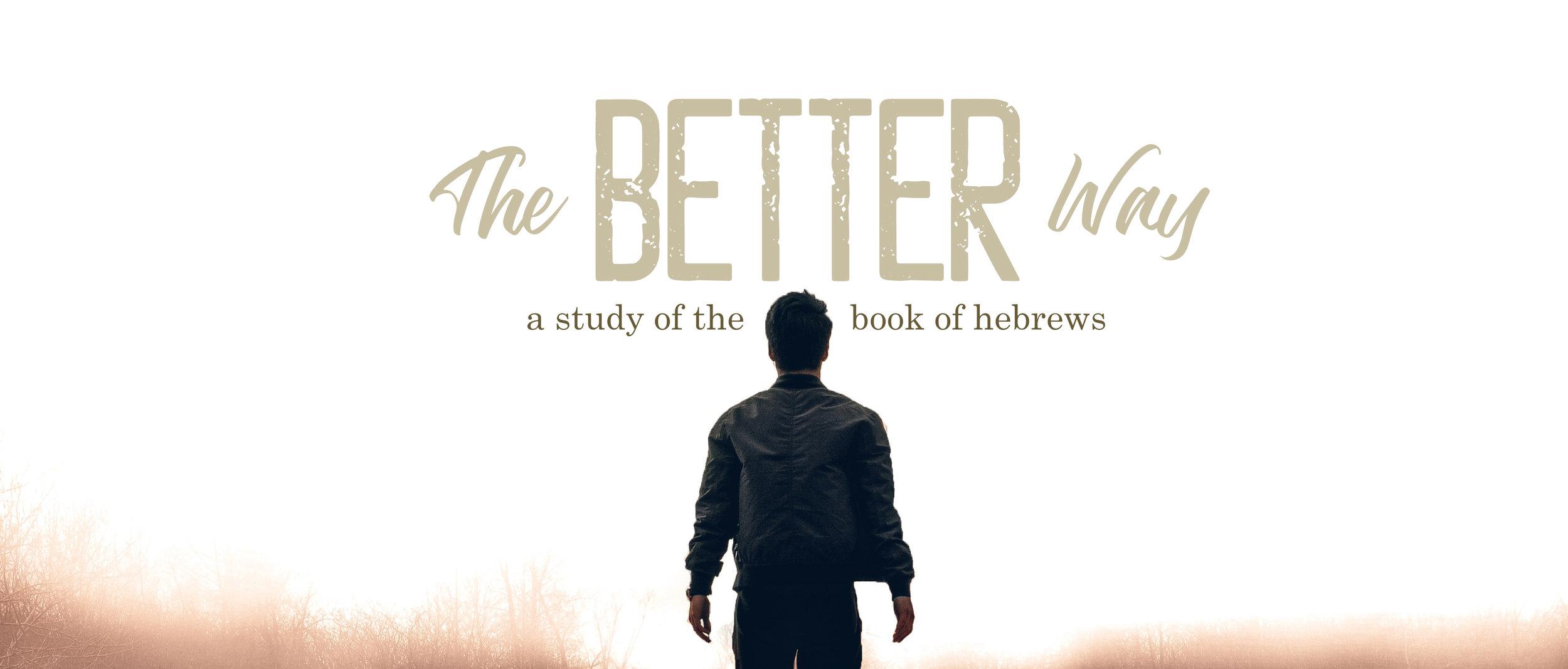 Hebrews: The Better Way