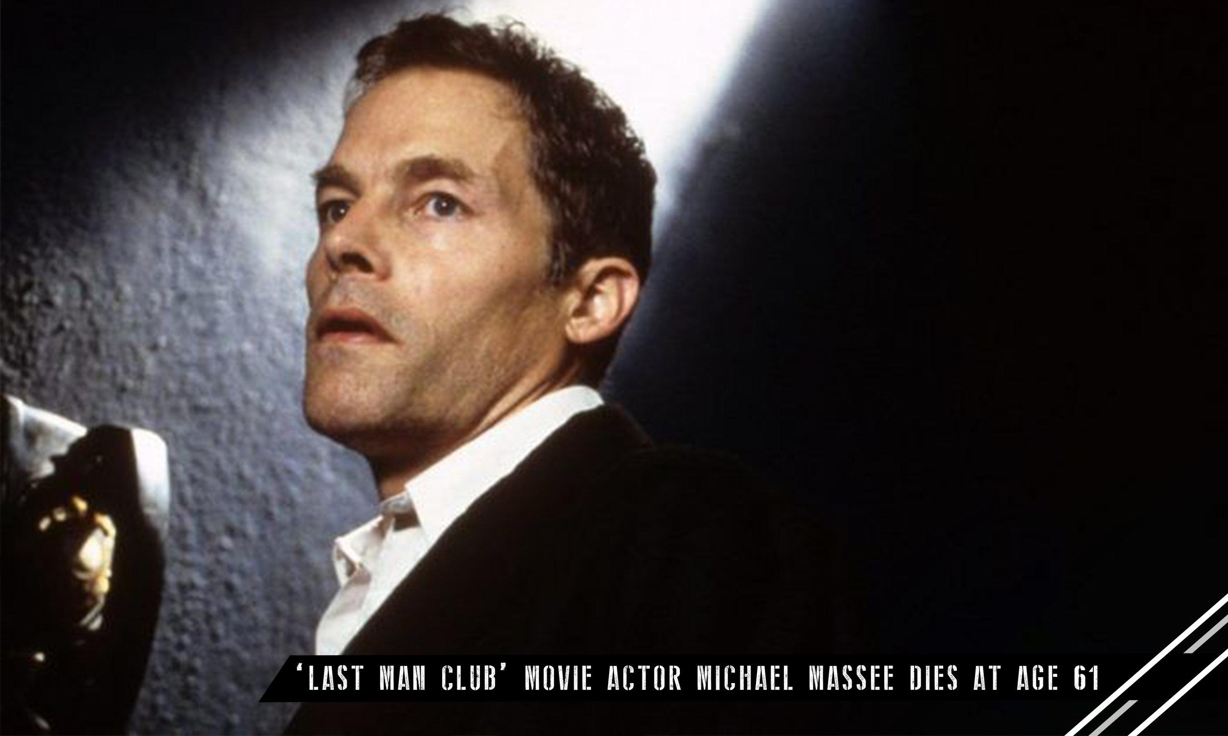 Last Man Club Movie Actor Michael Massee Dies At 61.