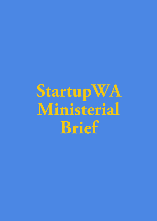StartupWA Ministerial Brief