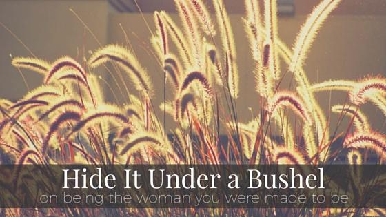 Hide It Under a Bushel.jpg