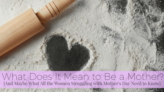 What Does It Mean to Be a Mother-.jpg