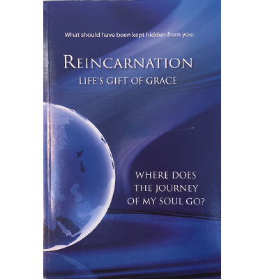 Reincarnation, Life's Gift of Grace