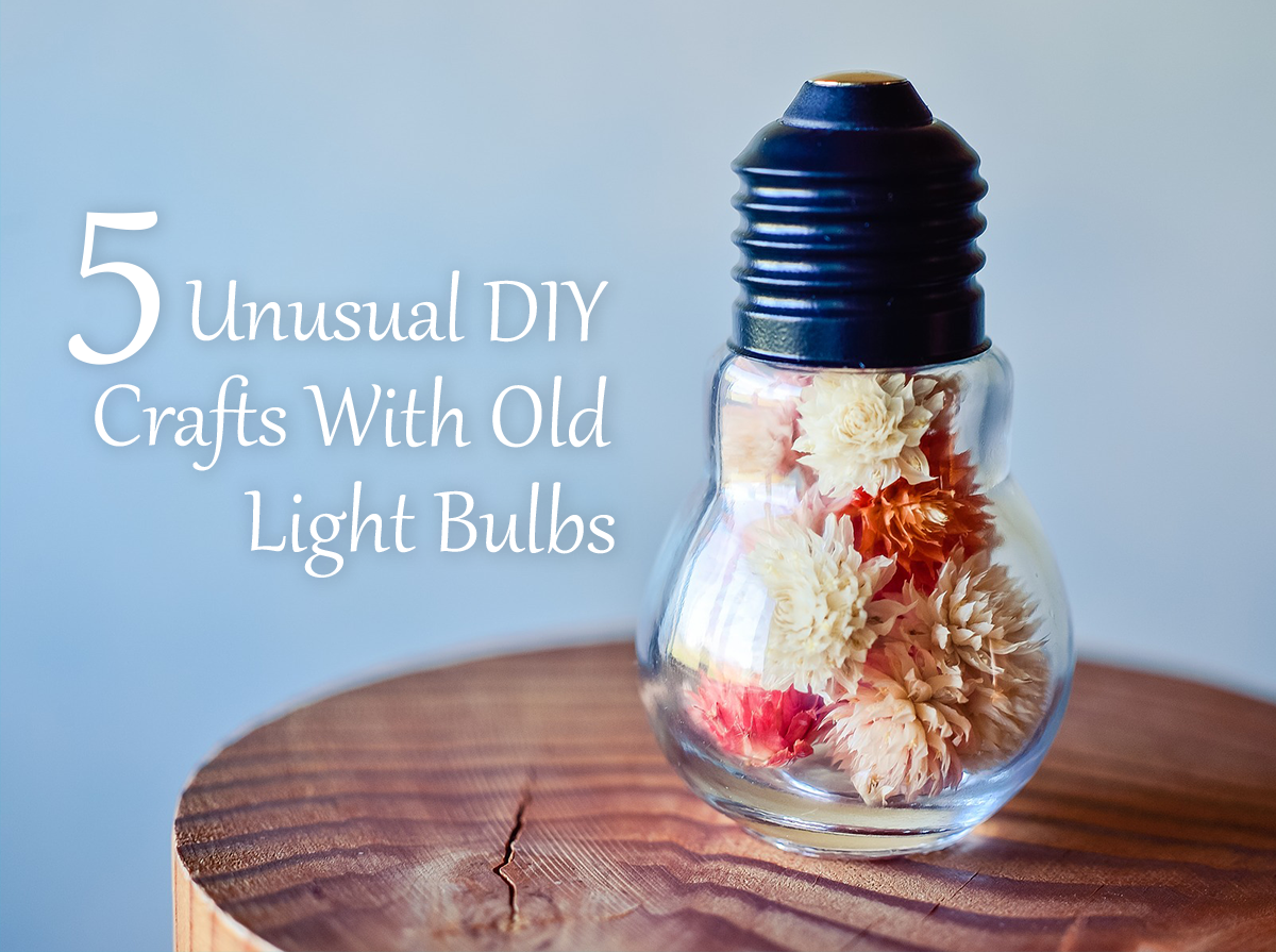 5 Unusual DIY Crafts With Old Light Bulbs