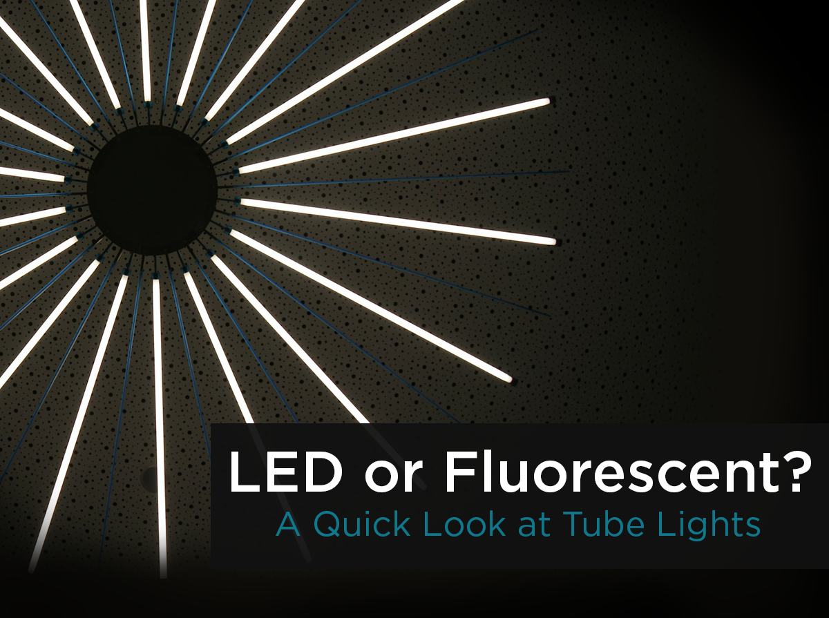 LED or Fluorescent? A Quick Look at Tube Lights