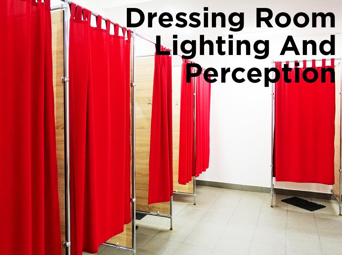Dressing Room Lighting And Perception 1000bulbs Com Blog