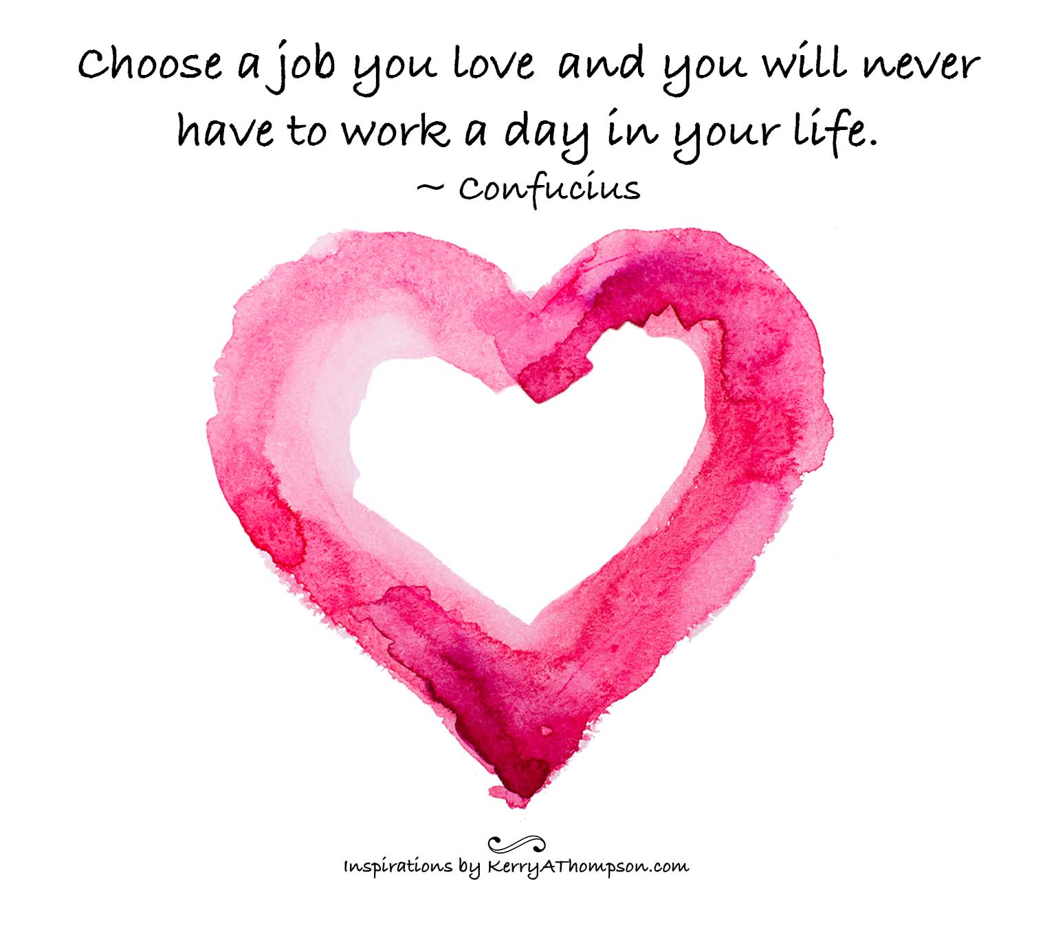 KerryAThompson.com Blog: Choose a job you love